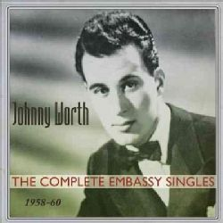 Johnny Worth - Johnny Worth: His Complete Embassy Singles: 1958-1960