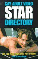 Gay Adult Video Star Directory: Over 1000 Actor Videographies--Past to ...