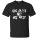 Teeze Designs T-Shirt God Bless This Hot Mess Inspirational Funny - Black / L