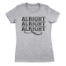 Alright Alright Alright Women's Fit T-Shirt - Gray / Large